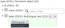 """type: Persistent Object; label: Multilingual text, with a dropdown, but the only option is a disabled """"Add language:"""", no other entries"""